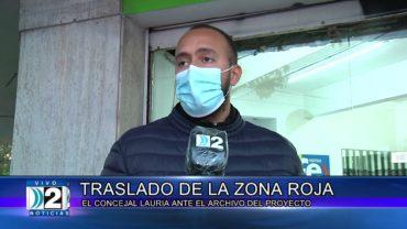 6-05-2021 ZONA ROJA EL CONCEJAL LAURIA OPINA ENTE EL ARCHIVO DEL PROYECTO.